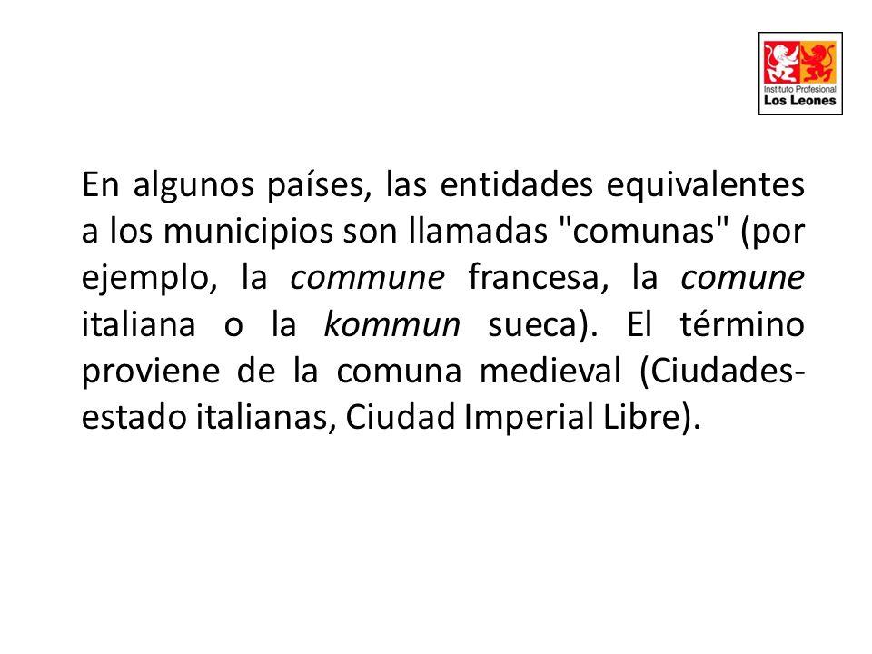 En algunos países, las entidades equivalentes a los municipios son llamadas