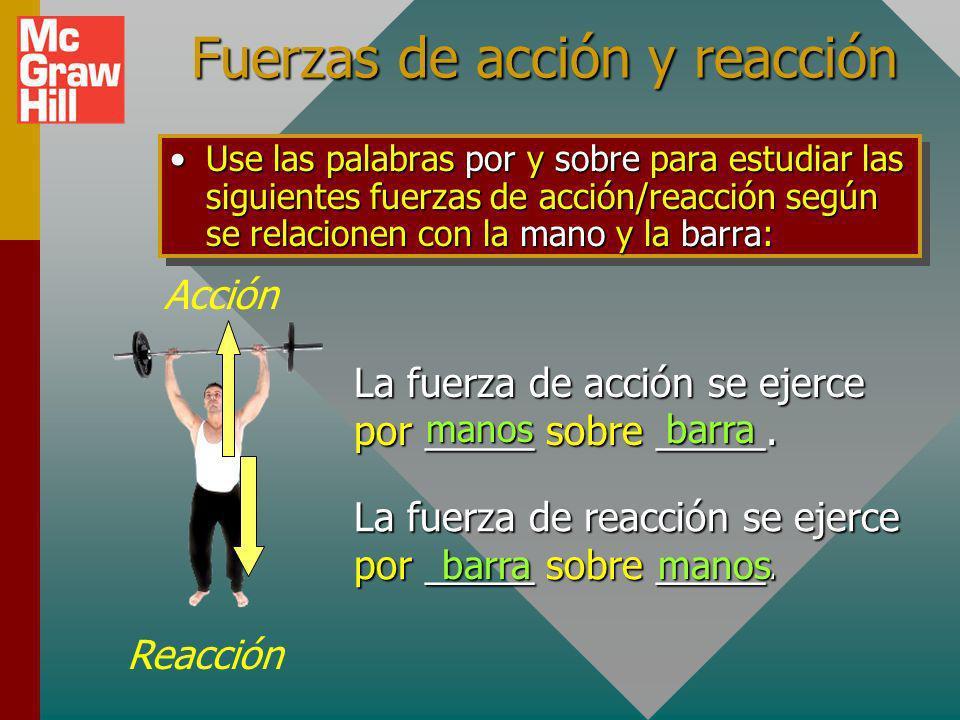 Tercera ley de Newton (Revisión) Tercera ley: Para toda fuerza de acción, debe haber una fuerza de reacción igual y opuesta. Las fuerzas ocurren en pa