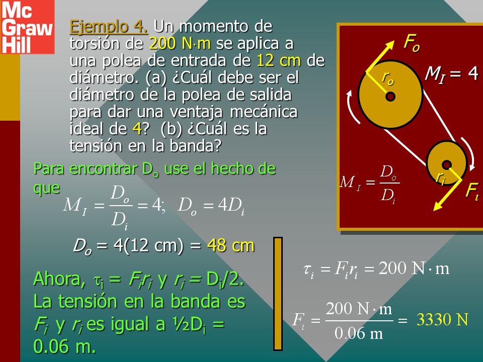 Razón de rapidez angular La ventaja mecánica de una banda transportadora también se puede expresar en términos de los diámetros D o en términos de las