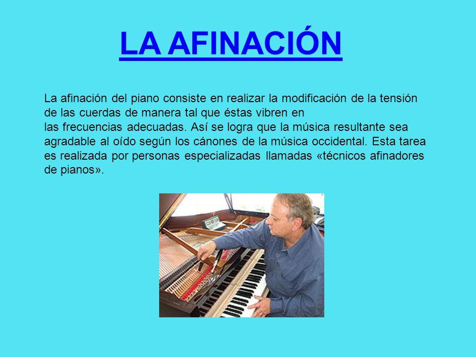La afinación del piano consiste en realizar la modificación de la tensión de las cuerdas de manera tal que éstas vibren en las frecuencias adecuadas.