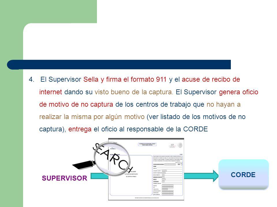 4. El Supervisor Sella y firma el formato 911 y el acuse de recibo de internet dando su visto bueno de la captura. El Supervisor genera oficio de moti