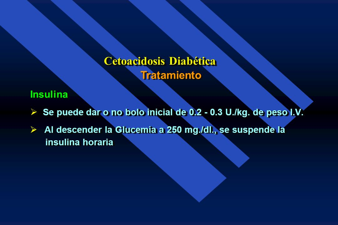Tratamiento Cetoacidosis Diabética Insulina. Técnica de dosis bajas 5-10 U./h. I.M. da concentraciones de 100 µU./ml. 5 U./h. I.V. en bolo da concentr