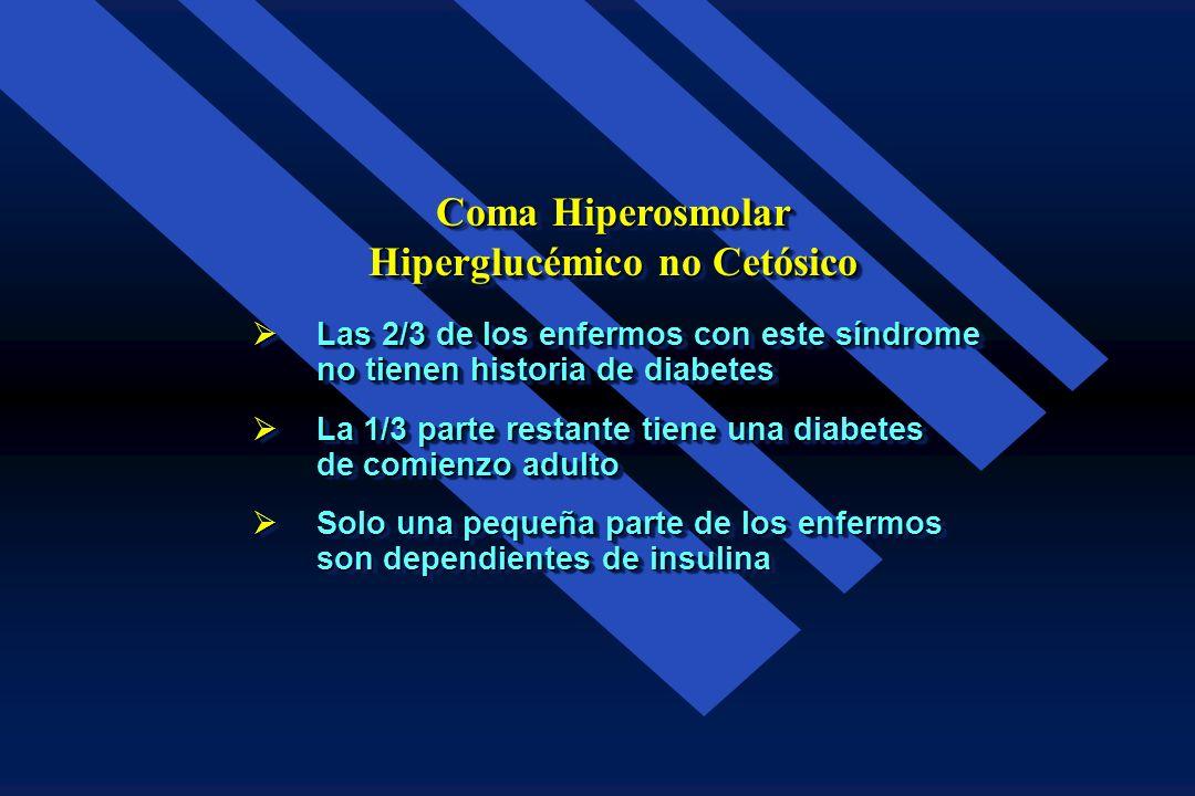 é Se estima que representa del 10 al 20% de todos los casos de hiperglucemia grave é La edad media es de 60 años é La mortalidad oscila entre el 20 y