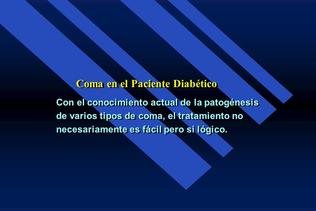 Coma en el Paciente Diabético En relación con la Diabetes el término Coma, es mal usado y se refiere a cualquier trastorno de la conciencia variando d