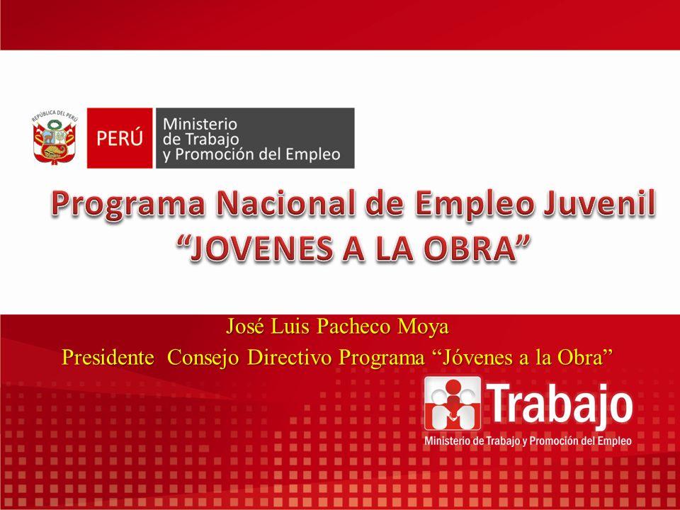 José Luis Pacheco Moya Presidente Consejo Directivo Programa Jóvenes a la Obra