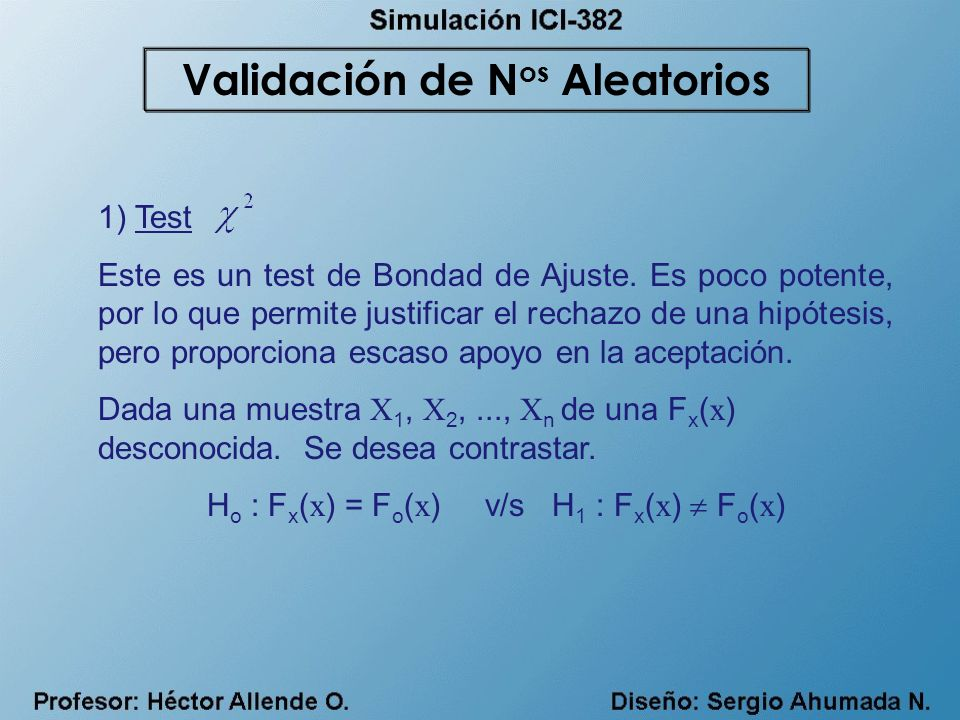 1) Test Este es un test de Bondad de Ajuste. Es poco potente, por lo que permite justificar el rechazo de una hipótesis, pero proporciona escaso apoyo
