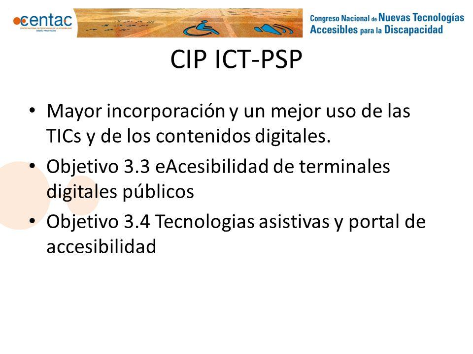 CIP ICT-PSP Mayor incorporación y un mejor uso de las TICs y de los contenidos digitales. Objetivo 3.3 eAcesibilidad de terminales digitales públicos