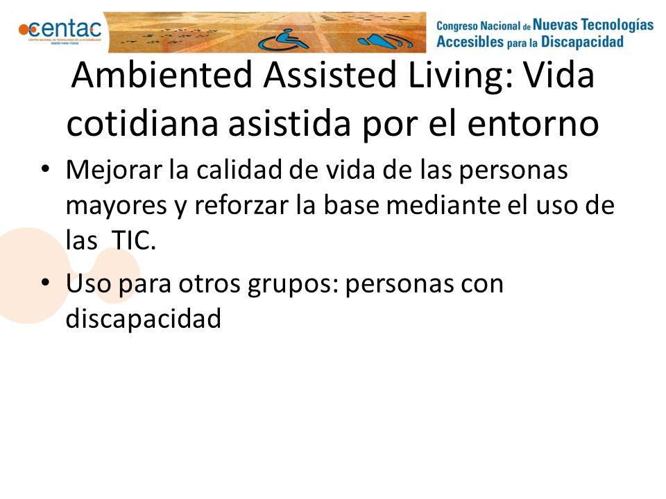 Ambiented Assisted Living: Vida cotidiana asistida por el entorno Mejorar la calidad de vida de las personas mayores y reforzar la base mediante el us