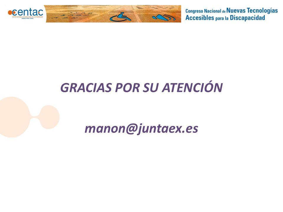 GRACIAS POR SU ATENCIÓN manon@juntaex.es