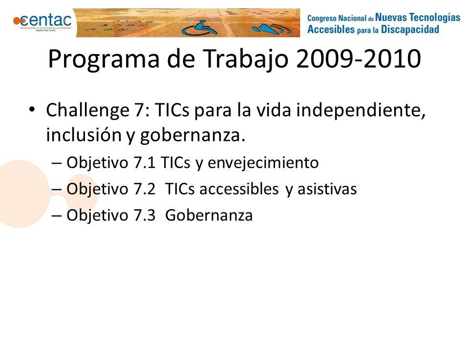 Programa de Trabajo 2009-2010 Challenge 7: TICs para la vida independiente, inclusión y gobernanza. – Objetivo 7.1 TICs y envejecimiento – Objetivo 7.