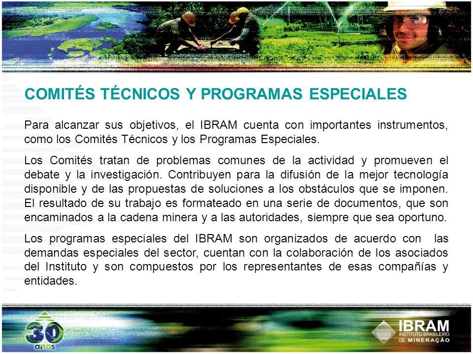 COMITÉS TÉCNICOS Y PROGRAMAS ESPECIALES Para alcanzar sus objetivos, el IBRAM cuenta con importantes instrumentos, como los Comités Técnicos y los Pro
