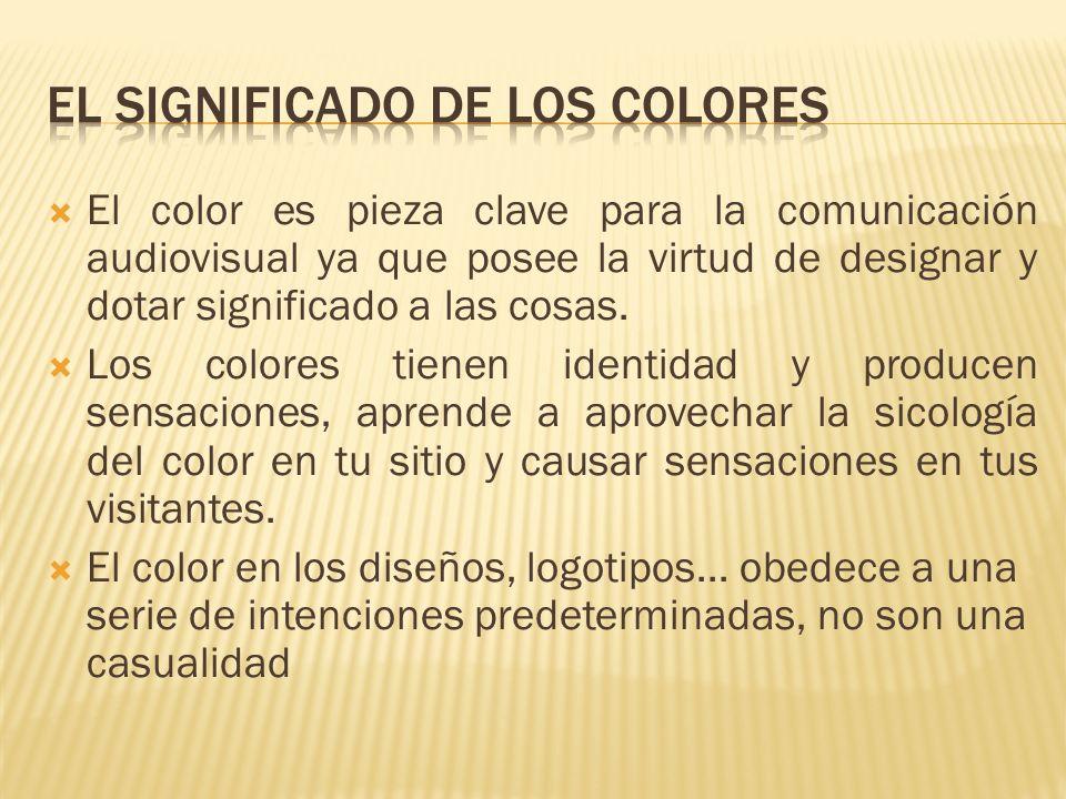 El color es pieza clave para la comunicación audiovisual ya que posee la virtud de designar y dotar significado a las cosas.
