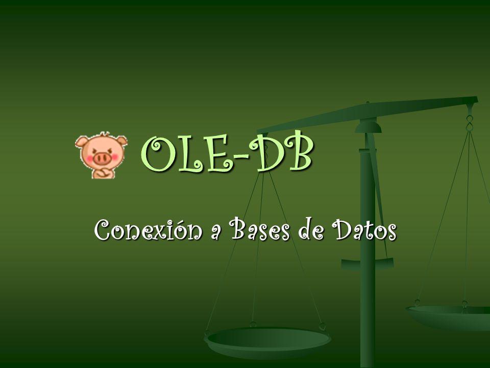 OLE-DB OLE-DB Conexión a Bases de Datos