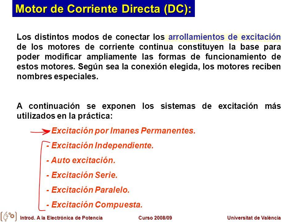 Introd. A la Electrónica de PotenciaCurso 2008/09Universitat de València Motor de Corriente Directa (DC): Los distintos modos de conectar los arrollam