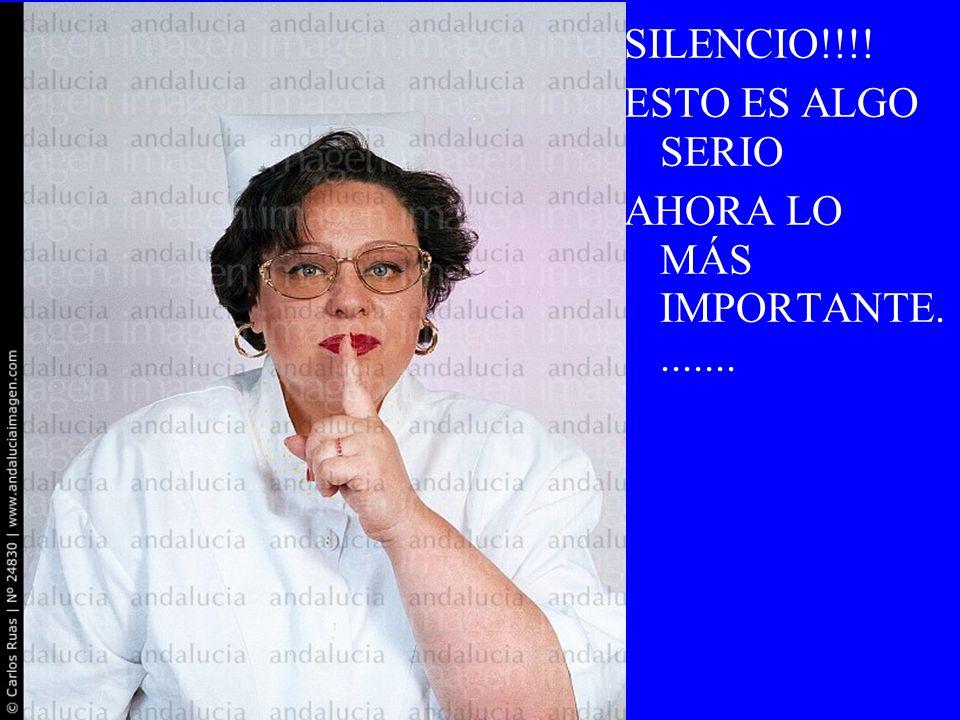 SILENCIO!!!! ESTO ES ALGO SERIO AHORA LO MÁS IMPORTANTE........