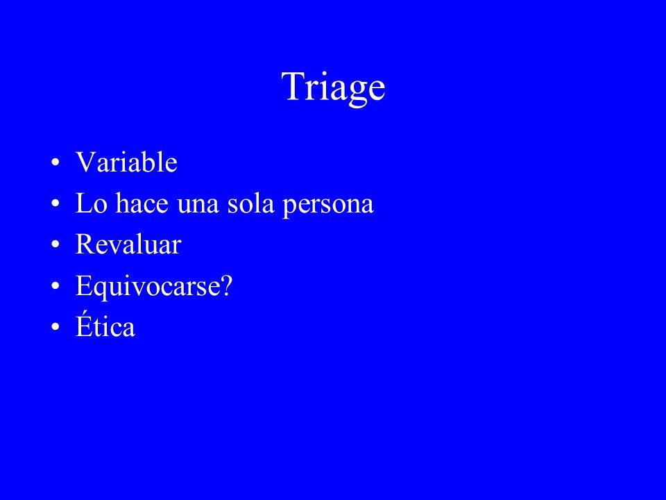 Triage Variable Lo hace una sola persona Revaluar Equivocarse? Ética