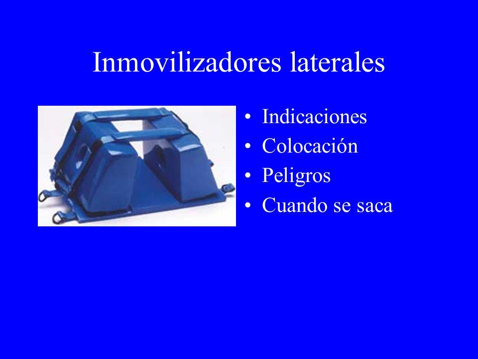 Inmovilizadores laterales Indicaciones Colocación Peligros Cuando se saca