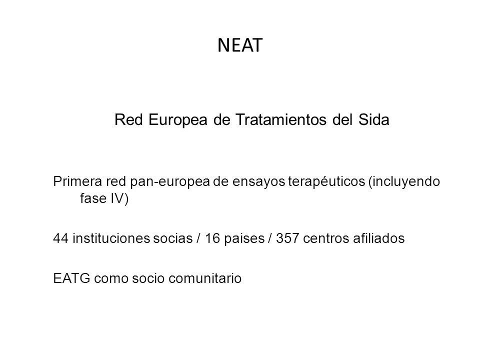 NEAT Red Europea de Tratamientos del Sida Primera red pan-europea de ensayos terapéuticos (incluyendo fase IV) 44 instituciones socias / 16 paises / 3