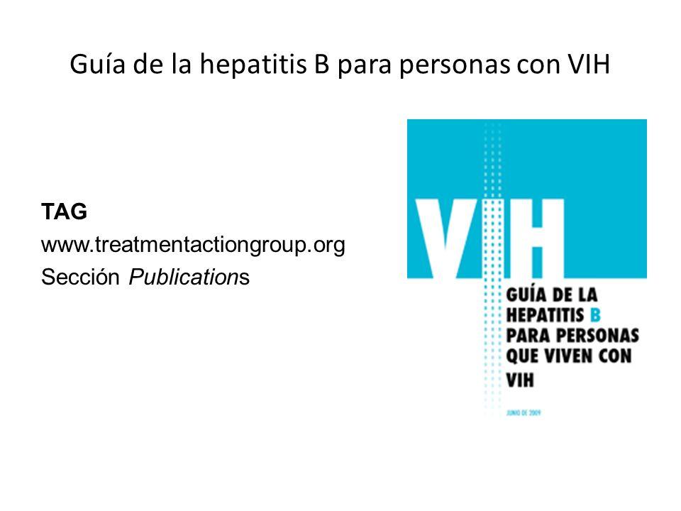 Guía de la hepatitis B para personas con VIH TAG www.treatmentactiongroup.org Sección Publications