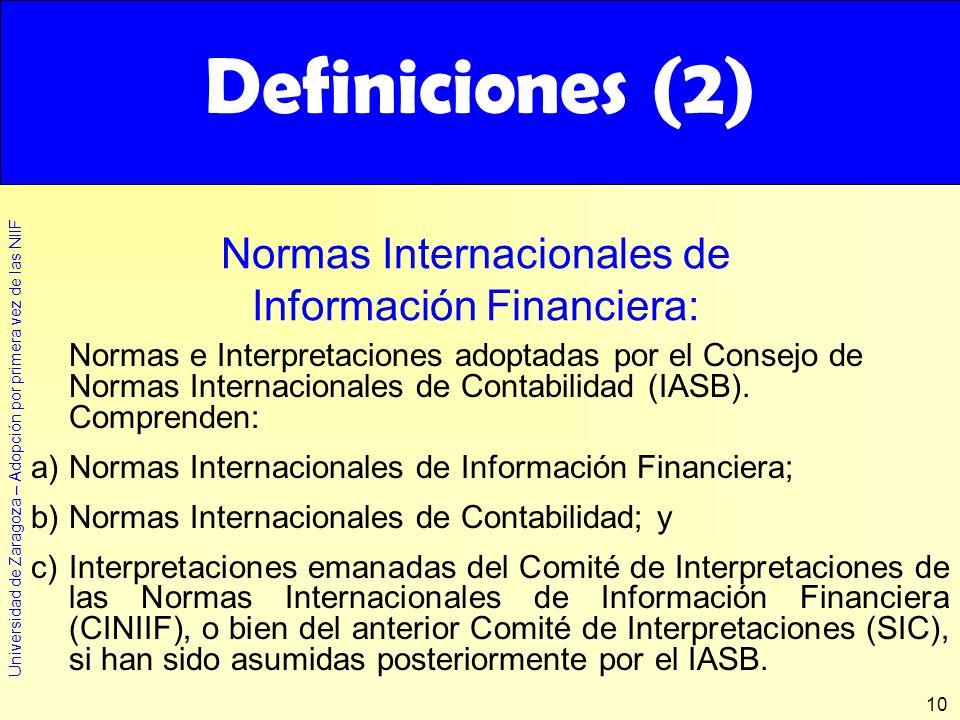 Universidad de Zaragoza – Adopción por primera vez de las NIIF 10 Definiciones (2) Normas e Interpretaciones adoptadas por el Consejo de Normas Intern