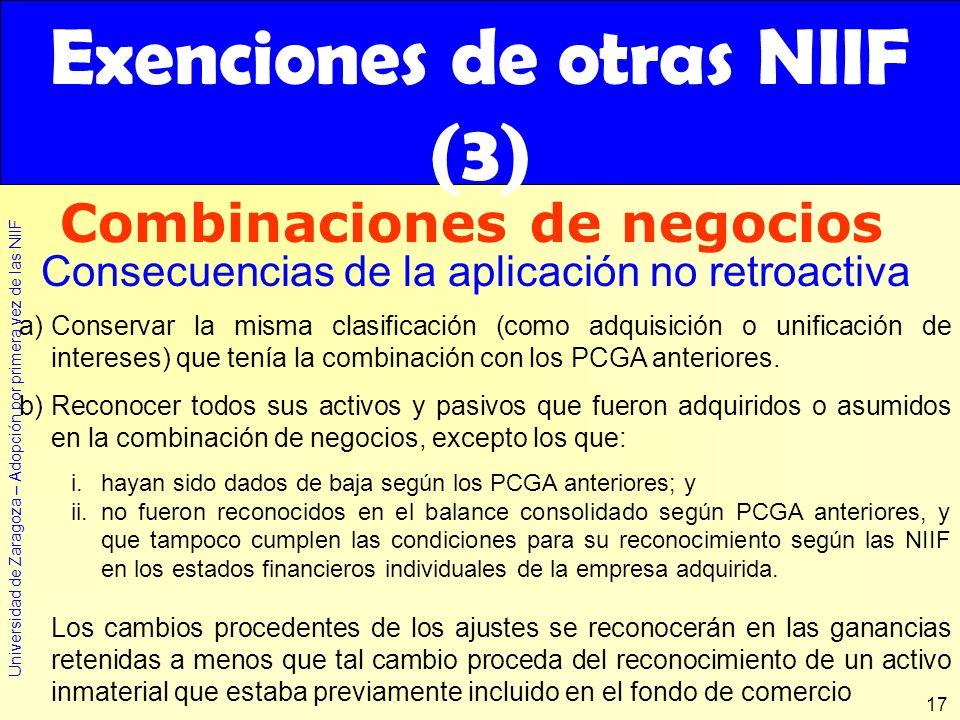Universidad de Zaragoza – Adopción por primera vez de las NIIF 17 a)Conservar la misma clasificación (como adquisición o unificación de intereses) que