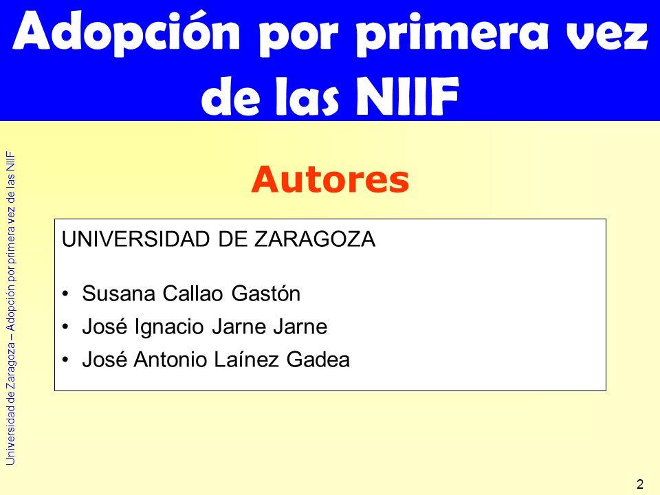 Universidad de Zaragoza – Adopción por primera vez de las NIIF 2 Adopción por primera vez de las NIIF UNIVERSIDAD DE ZARAGOZA Susana Callao Gastón Jos