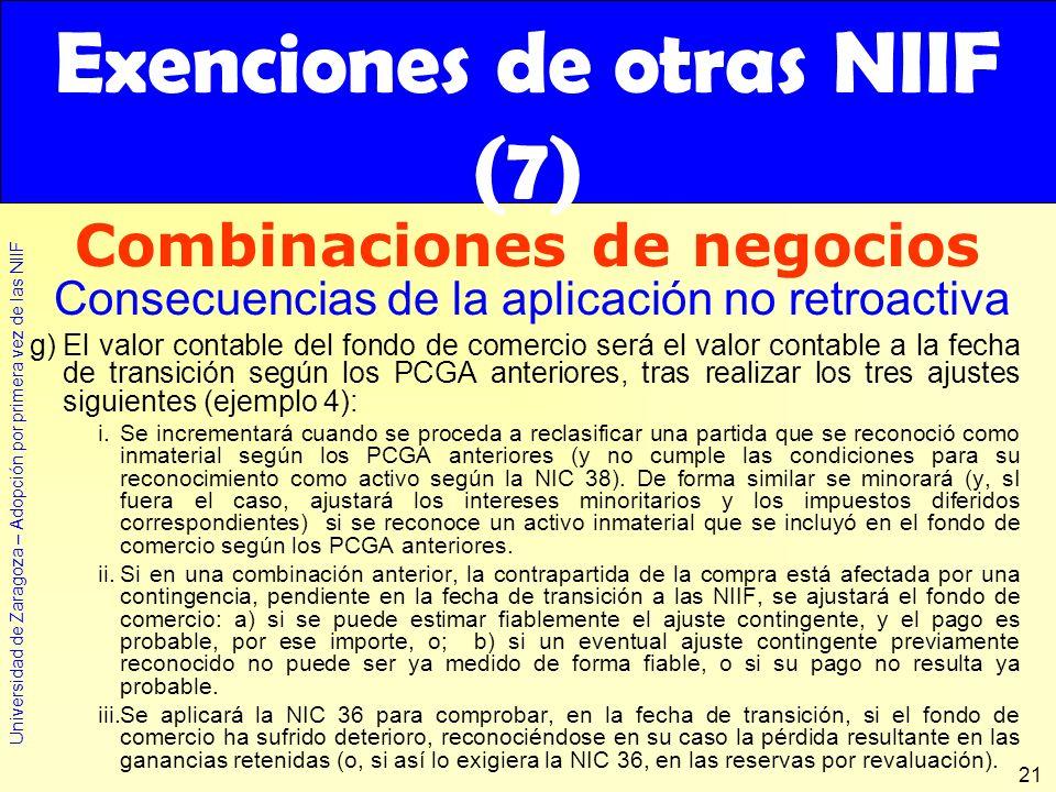 Universidad de Zaragoza – Adopción por primera vez de las NIIF 21 g)El valor contable del fondo de comercio será el valor contable a la fecha de trans