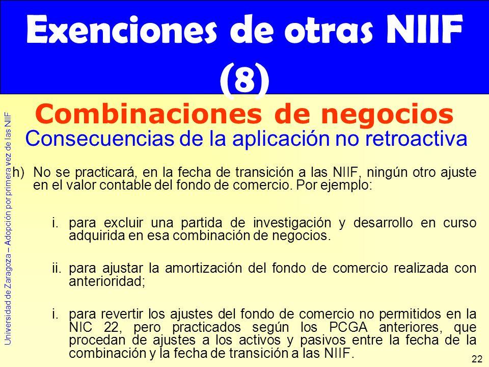 Universidad de Zaragoza – Adopción por primera vez de las NIIF 22 h)No se practicará, en la fecha de transición a las NIIF, ningún otro ajuste en el v