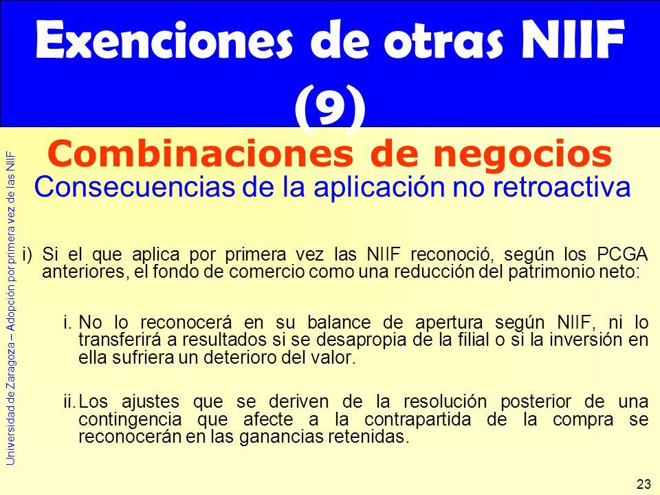 Universidad de Zaragoza – Adopción por primera vez de las NIIF 23 i)Si el que aplica por primera vez las NIIF reconoció, según los PCGA anteriores, el