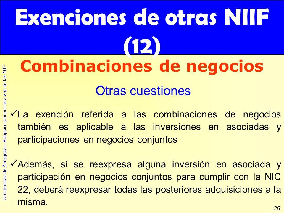 Universidad de Zaragoza – Adopción por primera vez de las NIIF 26 La exención referida a las combinaciones de negocios también es aplicable a las inve