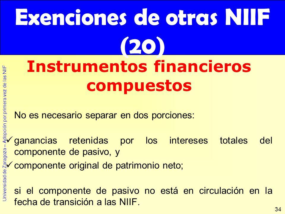 Universidad de Zaragoza – Adopción por primera vez de las NIIF 34 No es necesario separar en dos porciones: ganancias retenidas por los intereses tota