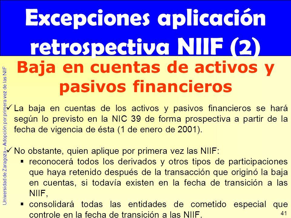 Universidad de Zaragoza – Adopción por primera vez de las NIIF 41 La baja en cuentas de los activos y pasivos financieros se hará según lo previsto en