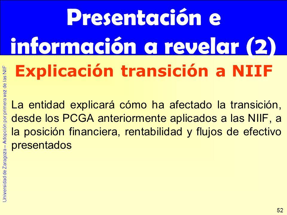 Universidad de Zaragoza – Adopción por primera vez de las NIIF 52 La entidad explicará cómo ha afectado la transición, desde los PCGA anteriormente ap