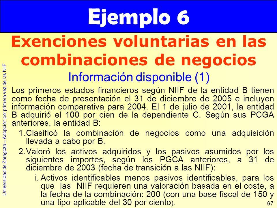 Universidad de Zaragoza – Adopción por primera vez de las NIIF 67 Los primeros estados financieros según NIIF de la entidad B tienen como fecha de pre