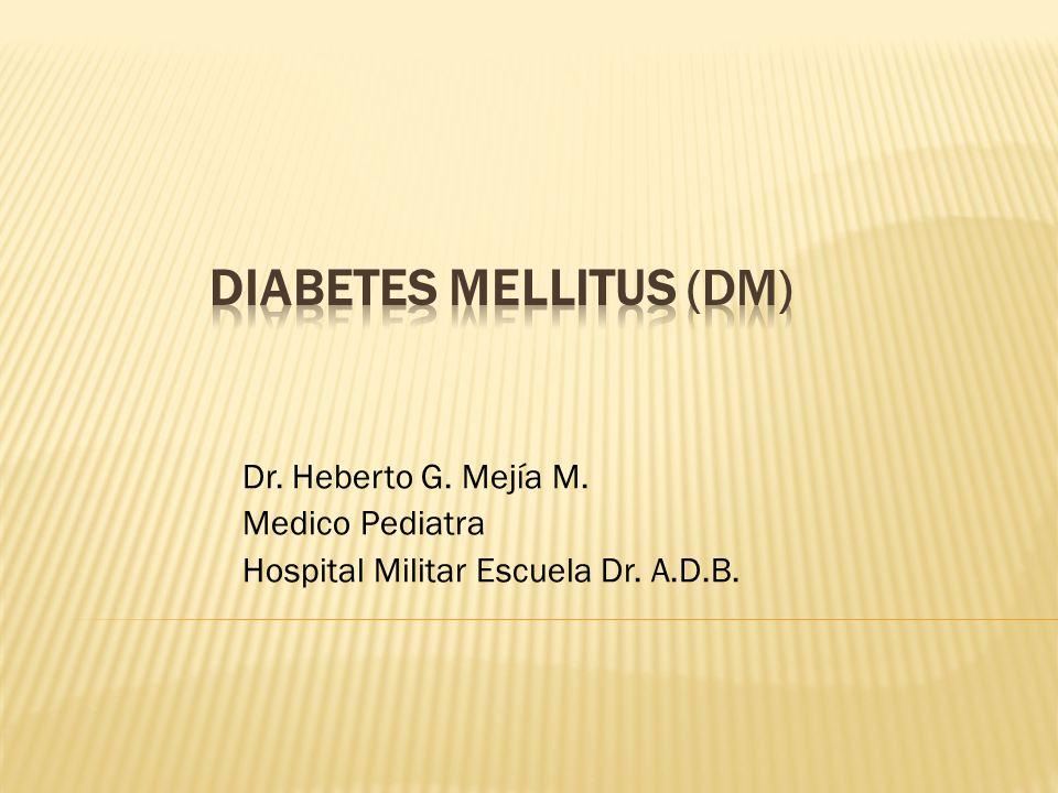 Dr. Heberto G. Mejía M. Medico Pediatra Hospital Militar Escuela Dr. A.D.B.