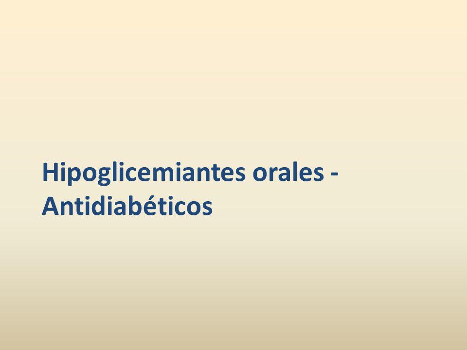Hipoglicemiantes orales - Antidiabéticos