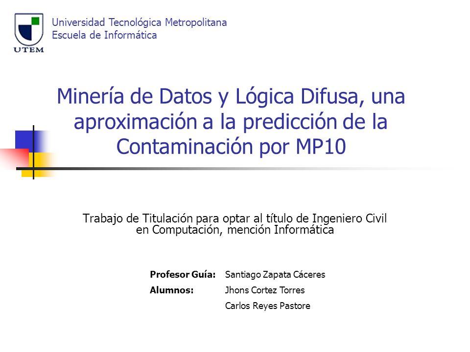 Minería de Datos y Lógica Difusa, una aproximación a la predicción de la Contaminación por MP10 Trabajo de Titulación para optar al título de Ingenier