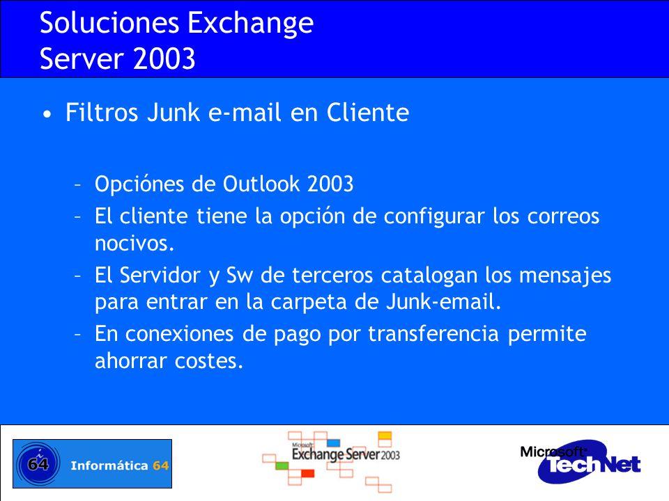 Soluciones Exchange Server 2003 Filtros Junk e-mail en Cliente –Opciónes de Outlook 2003 –El cliente tiene la opción de configurar los correos nocivos