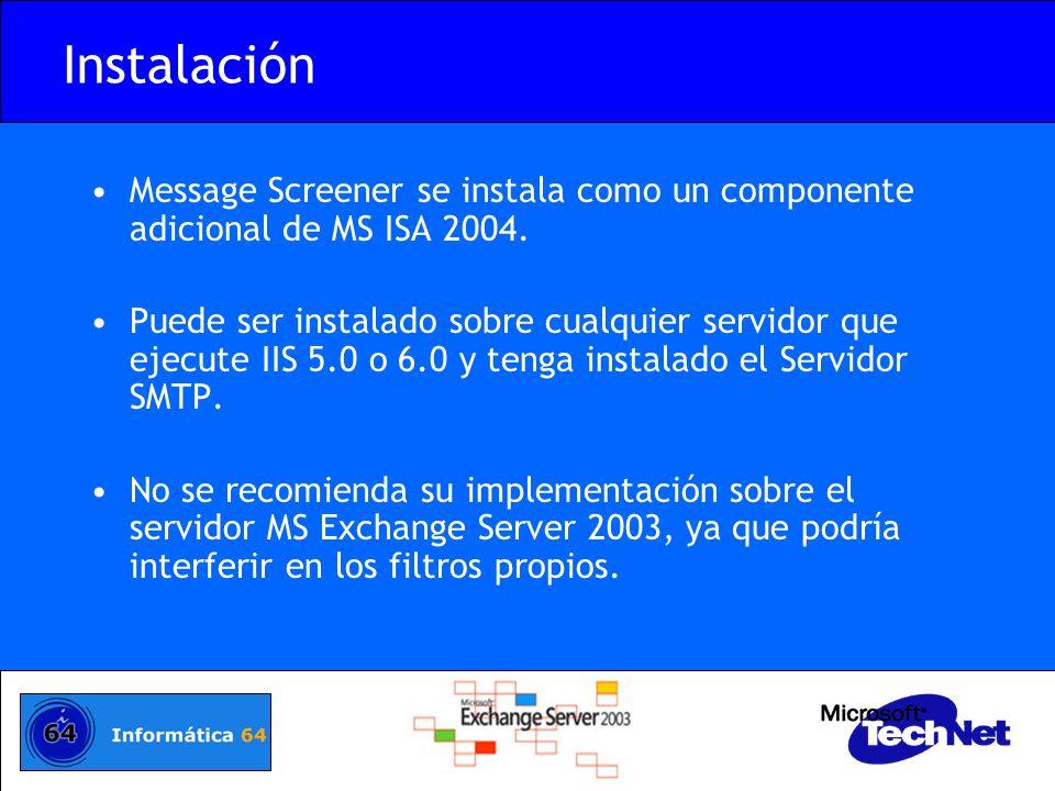 Instalación Message Screener se instala como un componente adicional de MS ISA 2004. Puede ser instalado sobre cualquier servidor que ejecute IIS 5.0