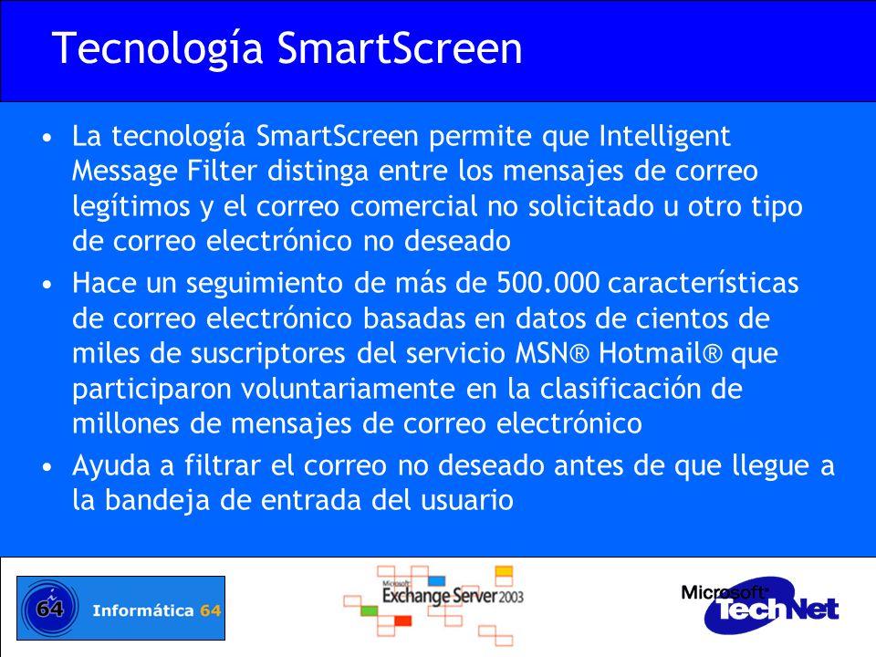 Tecnología SmartScreen La tecnología SmartScreen permite que Intelligent Message Filter distinga entre los mensajes de correo legítimos y el correo co