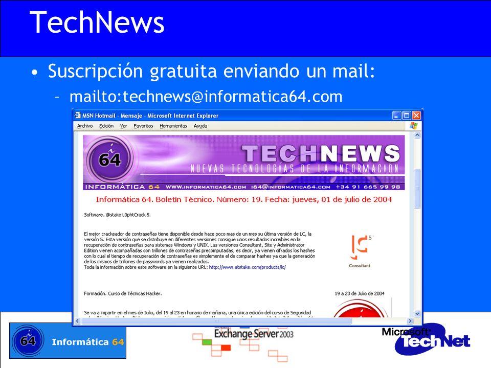 TechNews Suscripción gratuita enviando un mail: –mailto:technews@informatica64.com