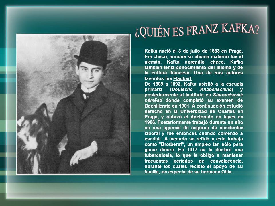 Kafka nació el 3 de julio de 1883 en Praga. Era checo, aunque su idioma materno fue el alemán. Kafka aprendió checo. Kafka también tenía conocimiento