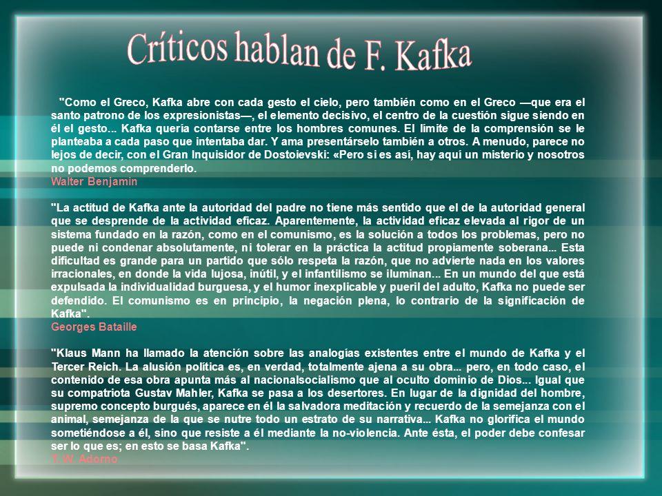 La alegoría, el símbolo, la ficción mítica, que tienen un extraordinario desarrollo en su obra, resultan indispensables para Kafka debido a la índole de su meditación.