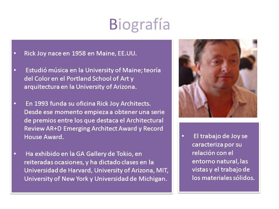 Biografía Rick Joy nace en 1958 en Maine, EE.UU. Estudió música en la University of Maine; teoría del Color en el Portland School of Art y arquitectur