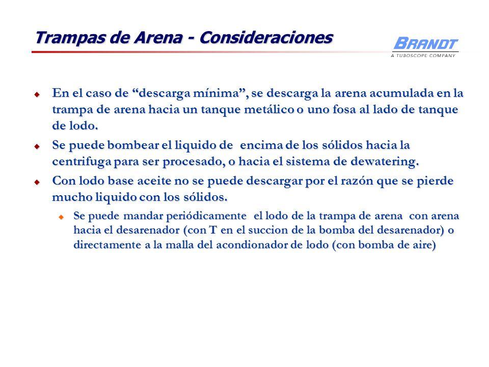 Trampas de Arena - Consideraciones En el caso de descarga mínima, se descarga la arena acumulada en la trampa de arena hacia un tanque metálico o uno