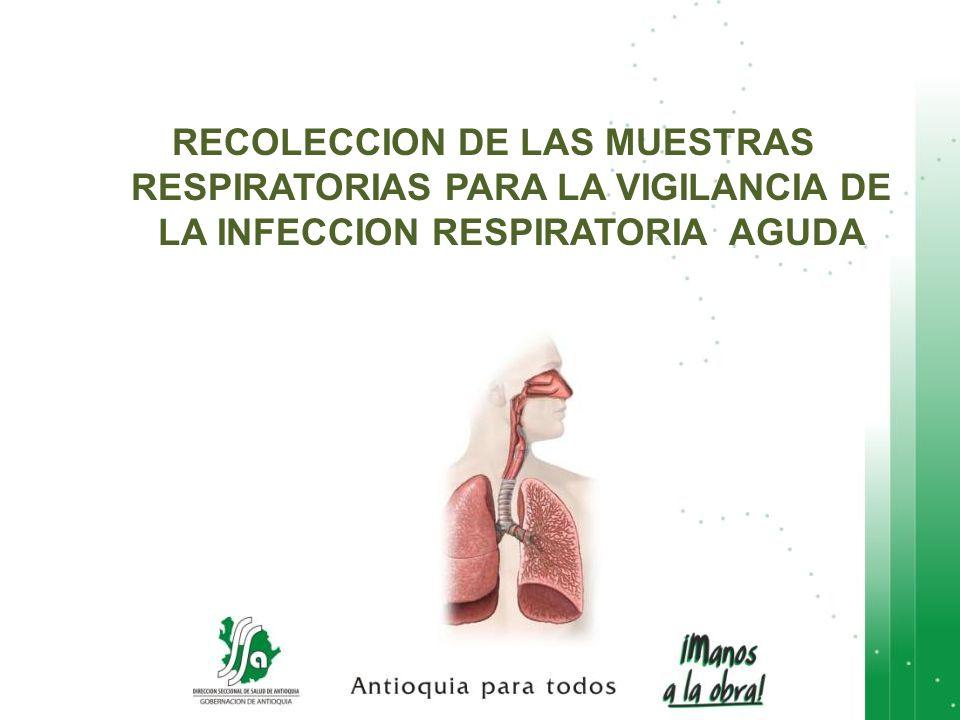 RECOLECCION DE LAS MUESTRAS RESPIRATORIAS PARA LA VIGILANCIA DE LA INFECCION RESPIRATORIA AGUDA