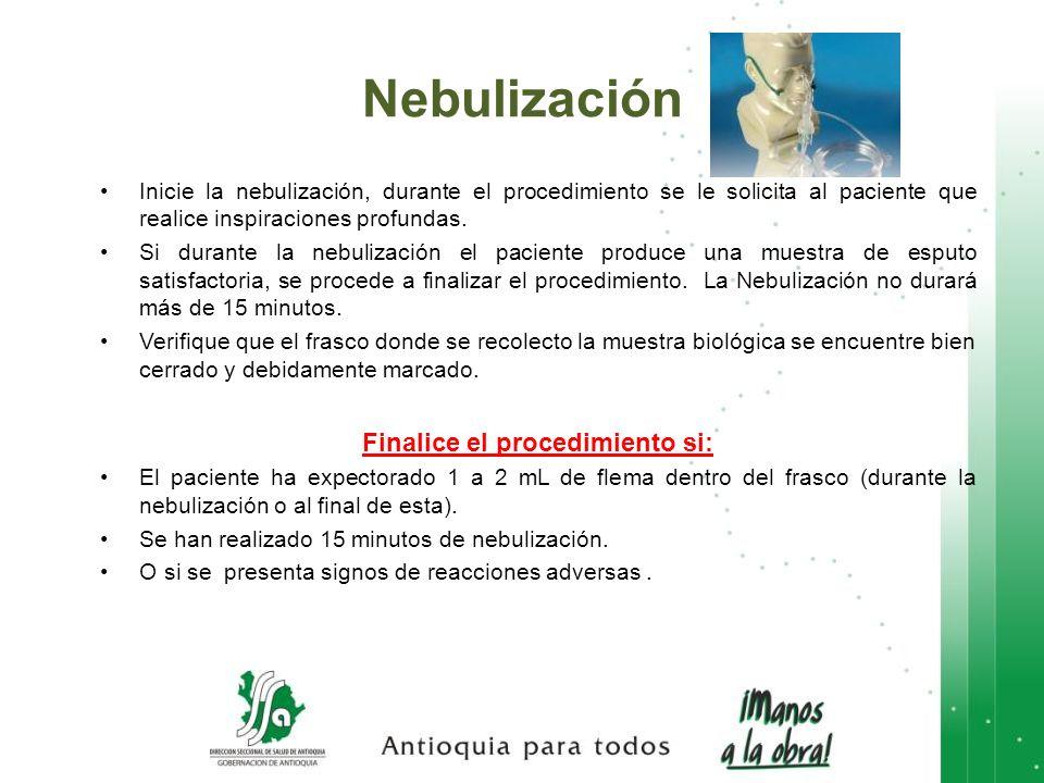 Inicie la nebulización, durante el procedimiento se le solicita al paciente que realice inspiraciones profundas. Si durante la nebulización el pacient