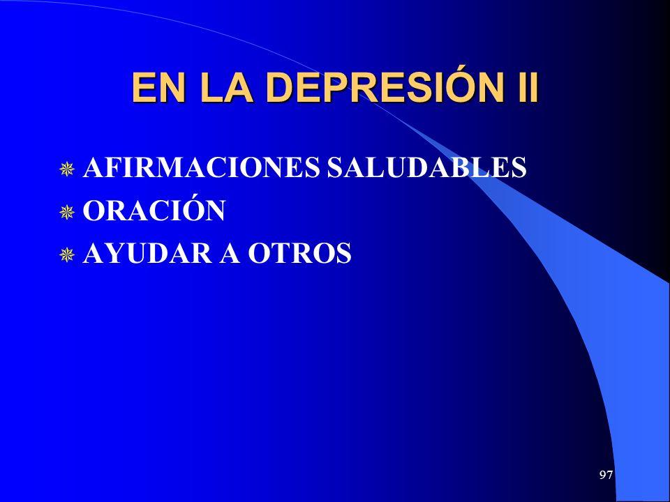 97 EN LA DEPRESIÓN II AFIRMACIONES SALUDABLES ORACIÓN AYUDAR A OTROS