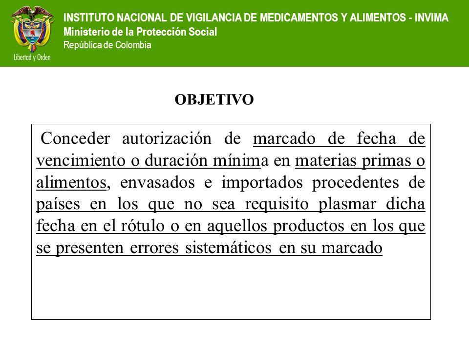 INSTITUTO NACIONAL DE VIGILANCIA DE MEDICAMENTOS Y ALIMENTOS - INVIMA Ministerio de la Protección Social República de Colombia Conceder autorización d
