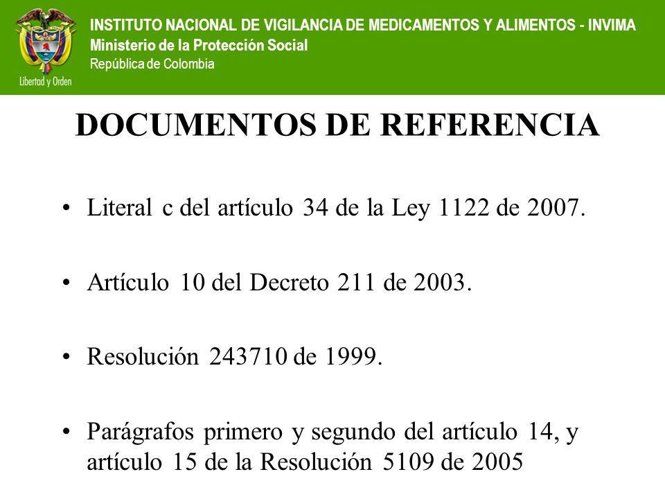 INSTITUTO NACIONAL DE VIGILANCIA DE MEDICAMENTOS Y ALIMENTOS - INVIMA Ministerio de la Protección Social República de Colombia Literal c del artículo